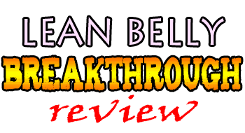 Lean Belly Breakthrough Review – My Updated Results With Pictures